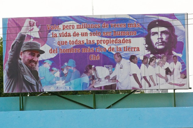 "The Revolution was established with values and attitudes that promote a strong sense of Cuban unity and steadfastness. These values permeate the culture today. This sign reads, ""The life of a single human being is worth a million times more than all the property of the richest man on earth. -Che"""